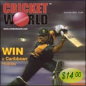 Cricket World Magazine 3 issues Cricket World Magazine encompasses all levels of cricket play in the UK, with world news, reviews, competitions and results. 3 issues Only $14.00 per issue.